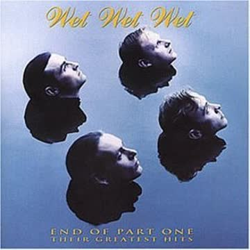 Wet Wet Wet - End of Part One - Their Greatest Hits