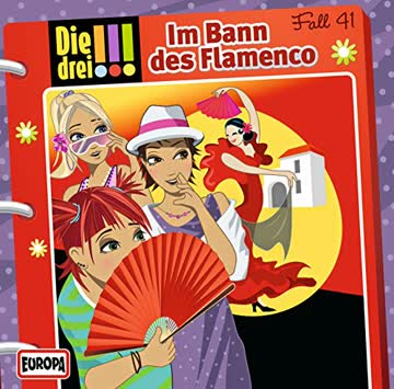 Die drei !!! Fall 41: Im Bann des Flamenco