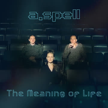 A.Spell - The Meaning Of Life