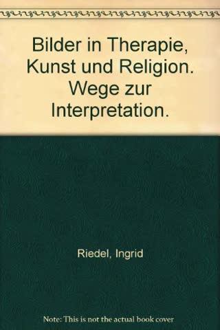 Bilder in Therapie, Kunst und Religion