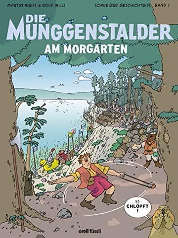 Die Munggenstalder am Morgarten: Schweizer Geschichte(n) Band 2