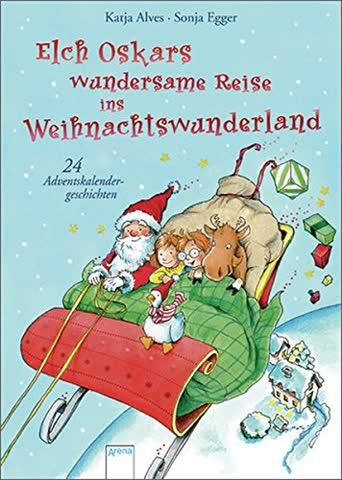 Elch Oskars wundersame Reise ins Weihnachtswunderland: 24 Adventskalendergeschichten
