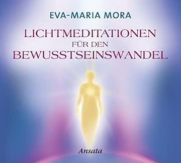 Lichtmeditationen für den Bewusstseinswandel