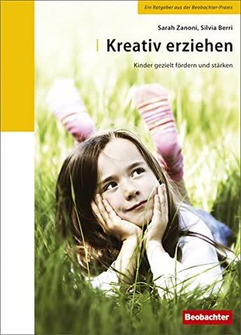 Kreativ erziehen: Kinder gezielt fördern und stärken