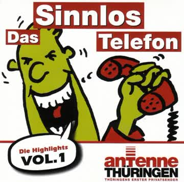 Das Sinnlos Telefon - Die Highlights Vol.1