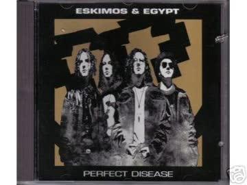 Eskimos & Egypt - Perfect Disease