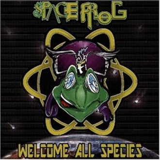 Space Frog - Welcome All Species