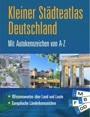 Kleiner Städteatlas Deutschland: Mit Autokennzeichen von A - Z. Wissenswertes über Land und Leute. Europäische Länderkennzeichen