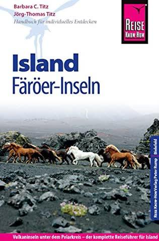 Reise Know-How Island, Färöer-Inseln: Reiseführer für individuelles Entdecken