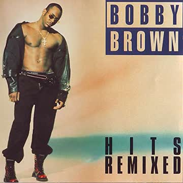 Bobby Brown - Hits Remixed