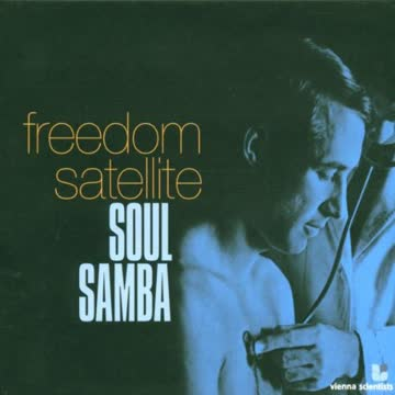 Freedom Satellite - Soul Samba Maxi-CD