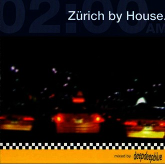 Deepdeepblue - Zürich By House - 02:00 am