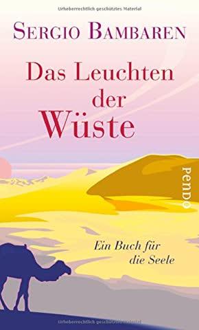 Das Leuchten der Wüste: Ein Buch für die Seele