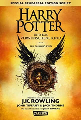 Harry Potter und das verwunschene Kind. Teil eins und zwei (Special Rehearsal Edition Script)