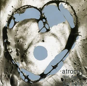 Atrocity - Die Liebe