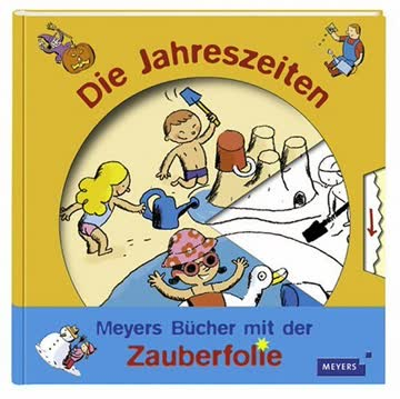 Meyers - Bücher mit der Zauberfolie - Die Jahreszeiten