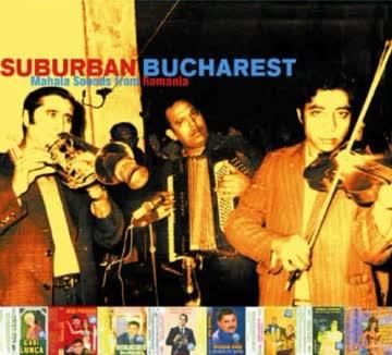 Various - Suburban Bucharest-Mahala Sounds from Romania