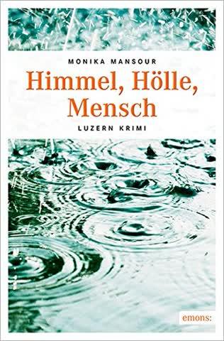 Himmel, Hölle, Mensch (Luzern Krimi, Band 2)
