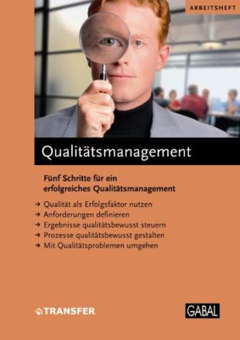 Qualitätsmanagement: Fünf Schritte für ein erfolgreiches Qualitätsmanagement