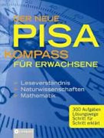 Der neue PISA-Kompass für Erwachsene. (Lernmaterialien)