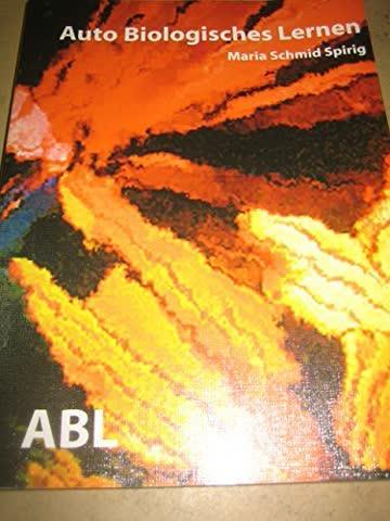 ABL Auto Biologisches Lernen: ... oder wie sich das Gehirn vom Darm befreit