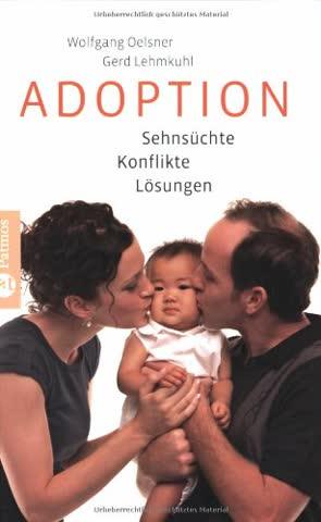 Adoption: Sehnsüchte - Konflikte - Lösungen