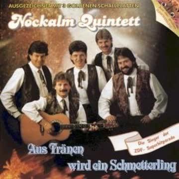 Original Nockalm Quintett - Aus Tränen Wird Ein Schmetterling