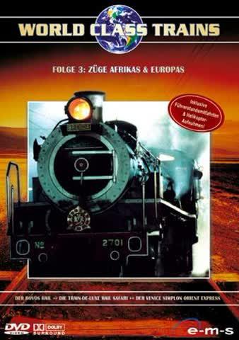World Class Trains - Folge 3: Züge Afrikas & Europas