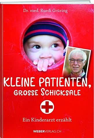 Kleine Patienten, grosse Schicksale: Ein Kinderarzt erzählt