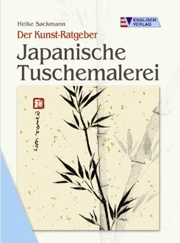 Der Kunst-Ratgeber. Japanische Tuschemalerei
