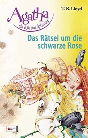 Agatha, ein Pony mit Spürnase, Band 04 - Das Rätsel um die schwarze Rose