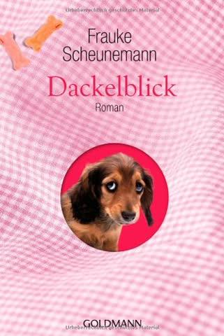 Dackelblick: Roman - Hochwertig veredelte Geschenkausgabe