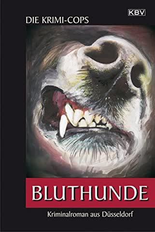 Bluthunde: Kriminalroman aus Düsseldorf (Struller & Jensen)