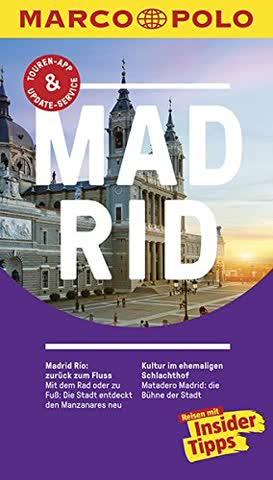 MARCO POLO Reiseführer Madrid: Reisen mit Insider-Tipps. Inkl. kostenloser Touren-App und Events&News