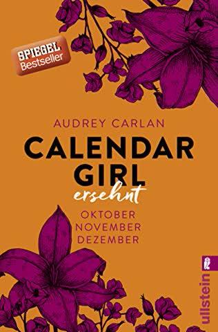 Calendar Girl 04 - Ersehnt: Oktober/November/Dezember