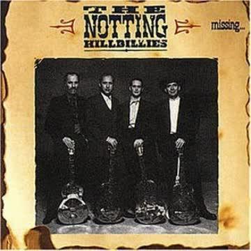 the Notting Hillbillies - Missing...Presumed Having a
