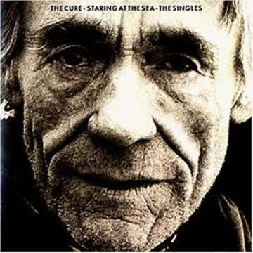 the Cure - Staring At The Sea - The Singles