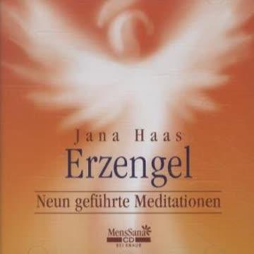 Erzengel: Neun geführte Meditationen