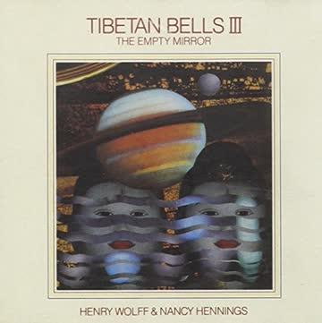 Henry Wolff - Tibetan Bells III: The Empty Mirror