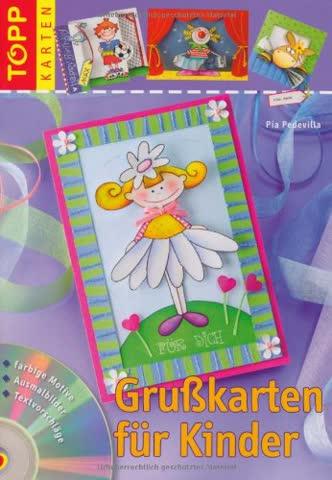 Grußkarten für Kinder: Mit Textvorschlägen, Materialien und Vorlagen auf CD-ROM