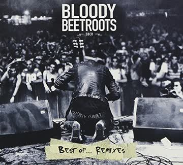 The Bloody Beetroots - Best Of...Remixes