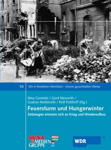 Feuersturm und Hungerwinter: Zeitzeugen erinnern sich an Krieg und Wiederaufbau
