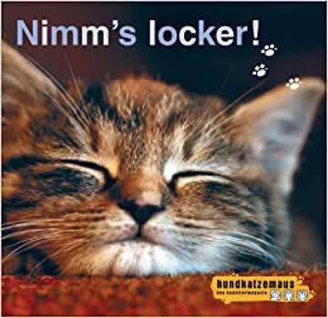 Hundkatzemaus: Nimm's locker (Katzenbuch)