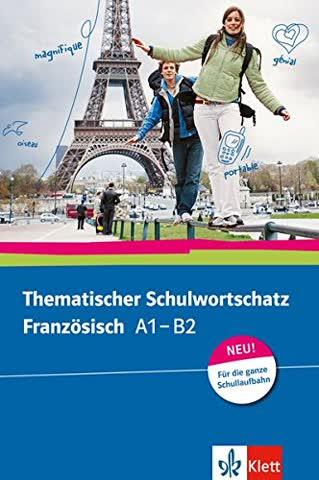 Thematischer Schulwortschatz Französisch A1 B2