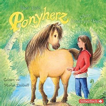 Anni findet ein Pony: 1 CD (Ponyherz, Band 1)