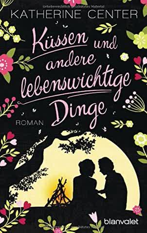 Küssen und andere lebenswichtige Dinge: Roman