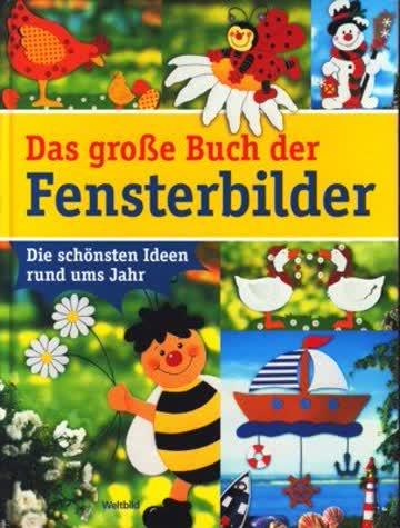 Das große Buch der Fensterbilder : die schönsten Ideen rund ums Jahr.
