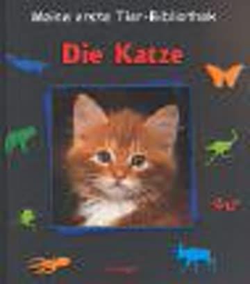 Meine erste Tier-Bibliothek : Die Katze