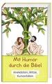Mit Humor durch die Bibel: Anekdoten, Witze, Kuriositäten