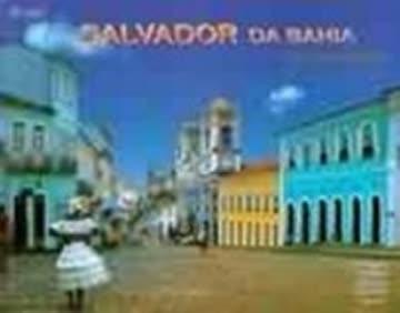 Salvador da Bahia: 100 Colorfotos